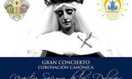 Exaltación, concierto y Coronación Canónica de Nuestra Señora de los Dolores