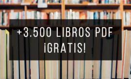 Más de 3.500 libros en PDF y de todos las temáticas gratis