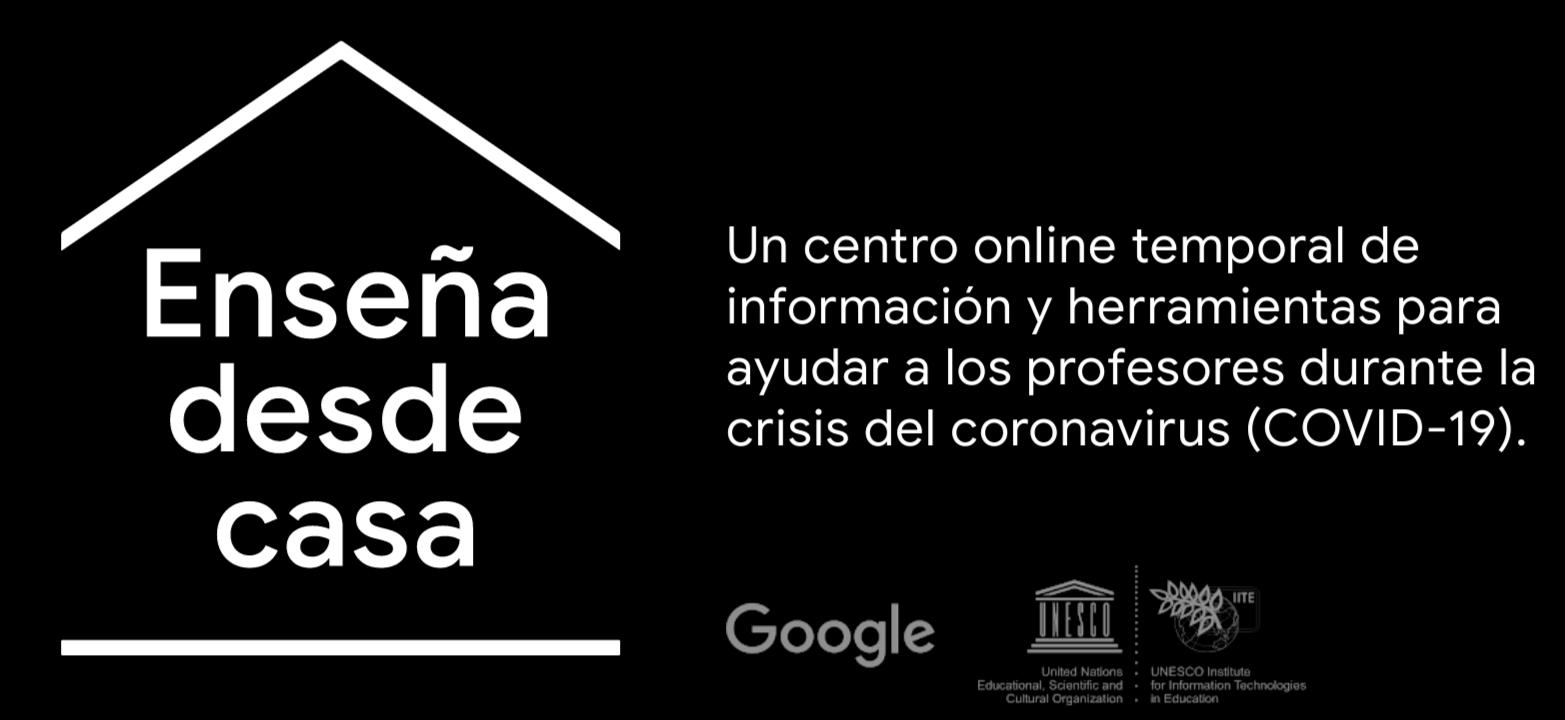 Google anuncia #EnseñaDesdeCasa, una iniciativa de apoyo a la enseñanza a distancia