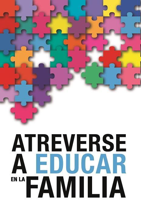 """Nuevo libro de Fernando de La Puente: """"Atreverse a Educar en la familia"""""""